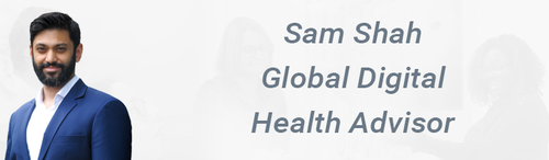 Image of a smiling Sam Shah Text: Sam Shah Global Digital Health Advisor